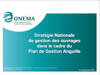 Strat gie Nationale  de gestion des ouvrages  dans le cadre du  Plan de Gestion Anguille