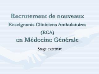 Recrutement de nouveaux Enseignants Cliniciens Ambulatoires  ECA  en M decine G n rale