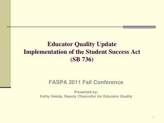 Educator Quality Update  Implementation of the Student Success Act  SB 736
