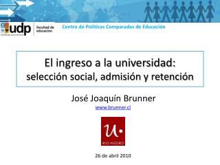 El ingreso a la universidad:  selecci n social, admisi n y retenci n