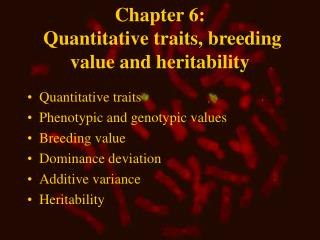 Chapter 6:  Quantitative traits, breeding value and heritability