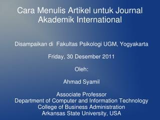 Disampaikan di  Fakultas Psikologi UGM, Yogyakarta  Friday, 30 Desember 2011  Oleh:   Ahmad Syamil  Associate Professor