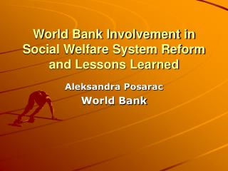 World Bank Involvement in Social Welfare System Reform and Lessons Learned