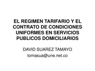 EL REGIMEN TARIFARIO Y EL CONTRATO DE CONDICIONES UNIFORMES EN SERVICIOS PUBLICOS DOMICILIARIOS