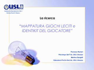 La ricerca   MAPPATURA GIOCHI LECITI e IDENTIKIT DEL GIOCATORE