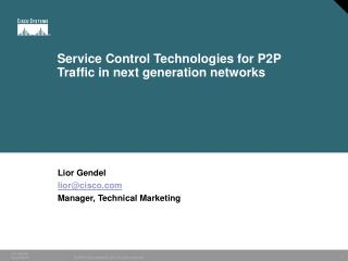 Service Control Technologies for P2P Traffic in next generation networks
