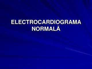 ELECTROCARDIOGRAMA  NORMALA