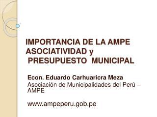 IMPORTANCIA DE LA AMPE ASOCIATIVIDAD y  PRESUPUESTO  MUNICIPAL
