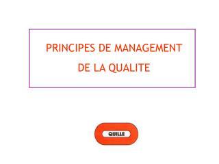 PRINCIPES DE MANAGEMENT  DE LA QUALITE