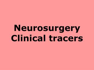 Neurosurgery Clinical tracers