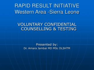 RAPID RESULT INITIATIVE Western Area -Sierra Leone
