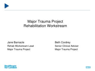 Major Trauma Project  Rehabilitation Workstream