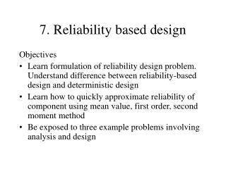 7. Reliability based design