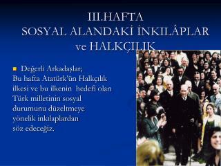 III.HAFTA SOSYAL ALANDAKI INKIL PLAR ve HALK ILIK