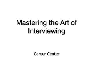 Mastering the Art of Interviewing