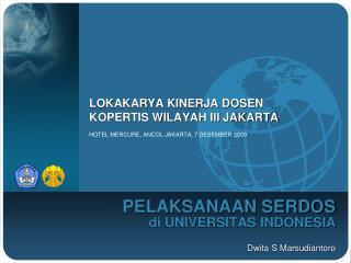 PELAKSANAAN SERDOS di UNIVERSITAS INDONESIA  Dwita S Marsudiantoro