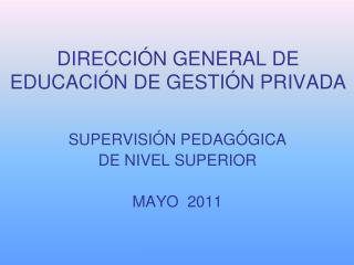 DIRECCI N GENERAL DE EDUCACI N DE GESTI N PRIVADA