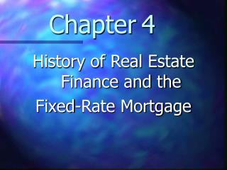 History of Real Estate Finance and the  Fixed-Rate Mortgage