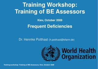 Training Workshop: Training of BE Assessors  Kiev, October 2009   Frequent Deficiencies