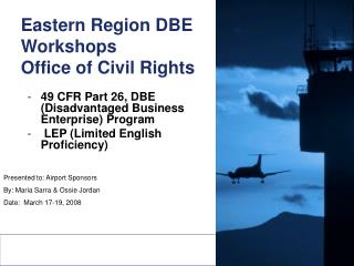 Eastern Region DBE Workshops Office of Civil Rights