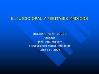 EL JUICIO ORAL Y PERITAJES M DICOS