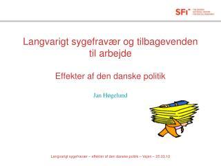 Langvarigt sygefrav r og tilbagevenden til arbejde  Effekter af den danske politik  Jan H gelund