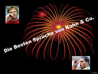 Die Besten Spr che von Kahn  Co.