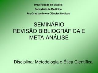 SEMIN RIO REVIS O BIBLIOGR FICA E META-AN LISE