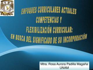 Mtra. Rosa Aurora Padilla Maga a UNAM