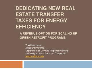 Dedicating New Real Estate Transfer Taxes for Energy Efficiency    A Revenue Option for Scaling up          Green Retrof