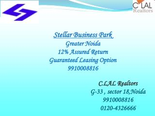 Stellar Business Park@9910008816 Gr.Noida