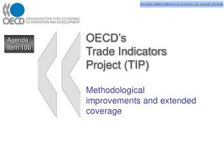 OECD s  Trade Indicators Project TIP