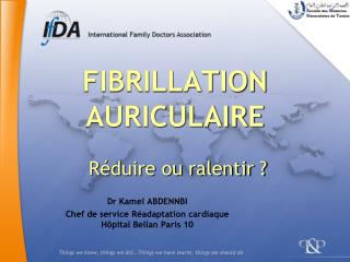 FIBRILLATION AURICULAIRE   R duire ou ralentir