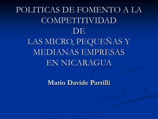 POLITICAS DE FOMENTO A LA COMPETITIVIDAD DE LAS MICRO, PEQUE AS Y MEDIANAS EMPRESAS EN NICARAGUA