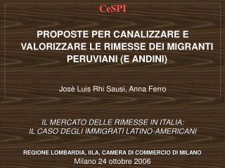 IL MERCATO DELLE RIMESSE IN ITALIA:  IL CASO DEGLI IMMIGRATI LATINO-AMERICANI   REGIONE LOMBARDIA, IILA, CAMERA DI COMME