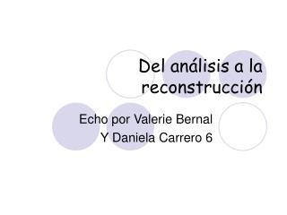 DEL ANALISIS A LA RECONSTRUCCION