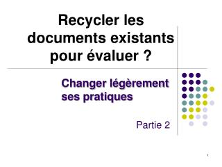 Recycler les documents existants pour  valuer