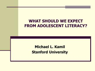 WHAT SHOULD WE EXPECT FROM ADOLESCENT LITERACY