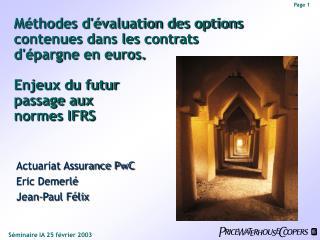 M thodes d valuation des options contenues dans les contrats d pargne en euros.   Enjeux du futur  passage aux  normes I