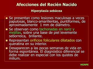 Afecciones del Reci n Nacido Hiperplasia seb cea