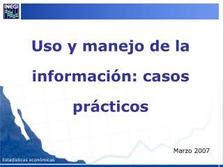Uso y manejo de la informaci n: casos pr cticos