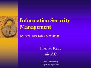 Information Security Management  BS 7799  now ISO 17799:2000