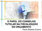 O PAPEL DO CONSELHO TUTELAR NA FISCALIZA  O DO OR AMENTO