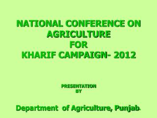 NATIONAL CONFERENCE ON AGRICULTURE  FOR  KHARIF CAMPAIGN- 2012