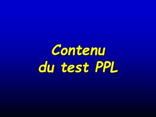 Contenu du test PPL
