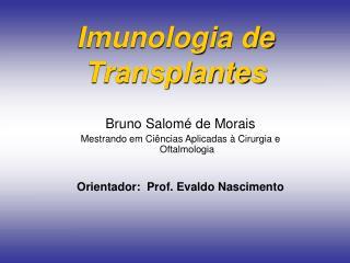 Imunologia de Transplantes