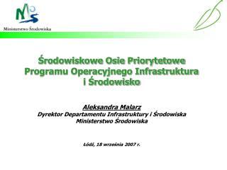 Srodowiskowe Osie Priorytetowe  Programu Operacyjnego Infrastruktura  i Srodowisko