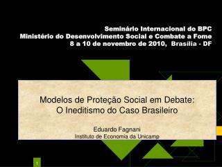 Semin rio Internacional do BPC Minist rio do Desenvolvimento Social e Combate a Fome  8 a 10 de novembro de 2010,  Bras