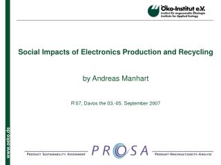 Social Impacts of Electronics Production and Recycling   by Andreas Manhart   R 07, Davos the 03.-05. September 2007