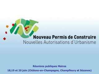 R unions publiques Maires  18,19 et 20 juin Ch lons-en-Champagne, Champfleury et S zanne